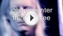 johnny winter third degree