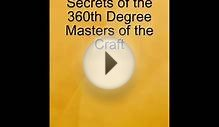 The Secrets of the 360th Degree Masters of the Craft